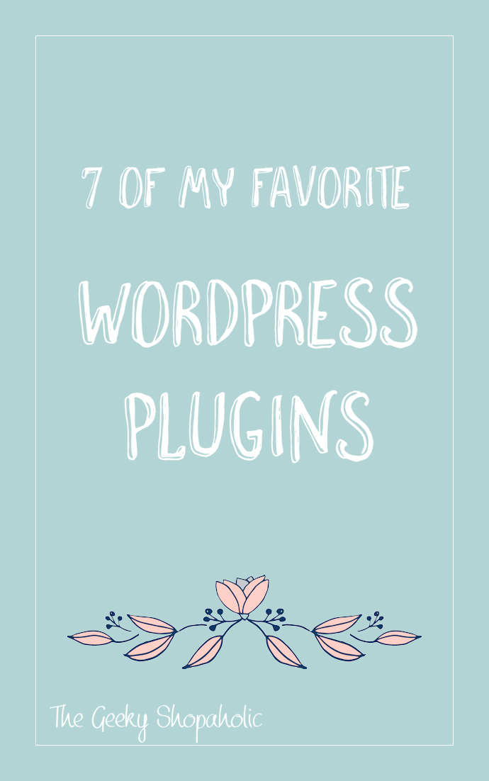 7 OF MY FAVORITE WORDPRESS PLUGINS