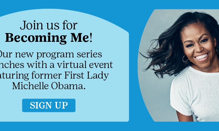 Join us for Becoming Me, a Program Inspired by Former First Lady Michelle Obama