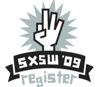 sxsw09 - deadline today!