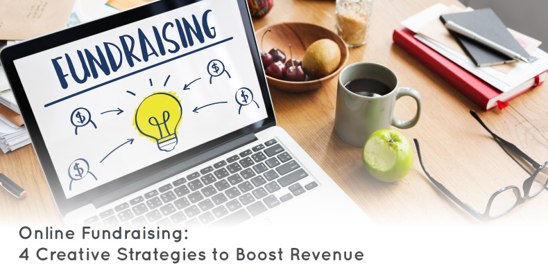 Online Fundraising: 4 Creative Strategies to Boost Revenue