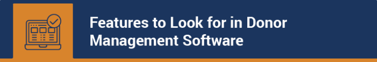 Here are some important features for any donor management software.