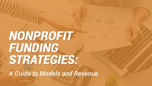 Learn more about nonprofit funding strategies with this guide.