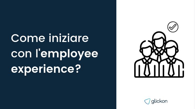 come iniziare con l'employee experience