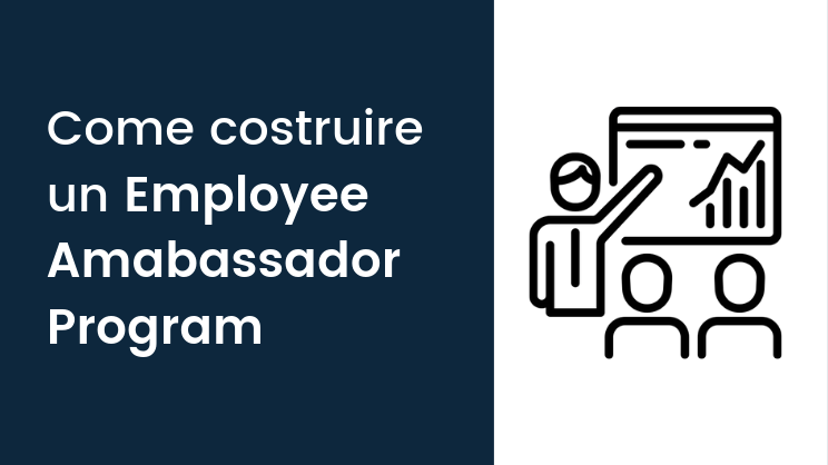 Come costruire un Employee Amabassador Program
