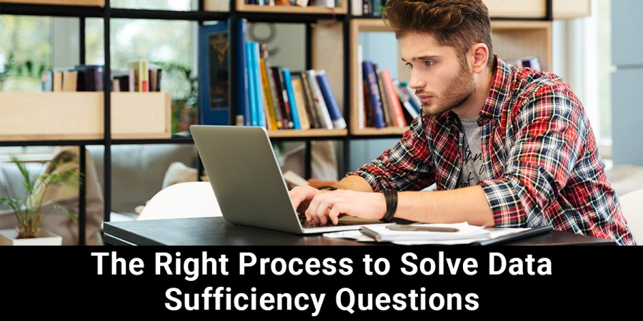 How to solve Data Sufficiency questions following the right steps?