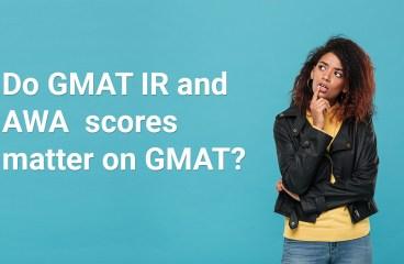 Do IR and AWA Scores Matter on GMAT?