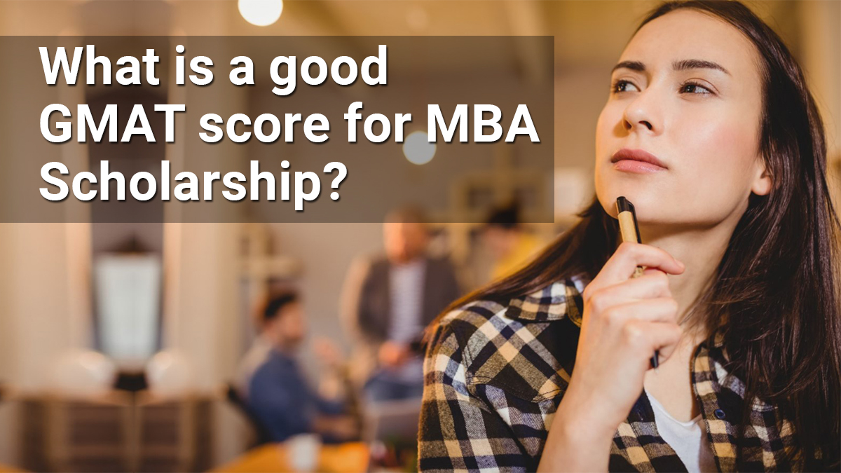 MBA Scholarships and GMAT score