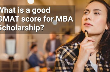 How Important is Your GMAT Score in MBA Scholarship?