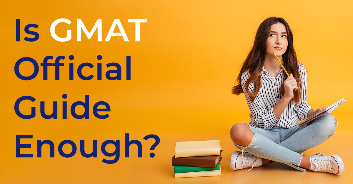Is GMAT Official Guide Enough?