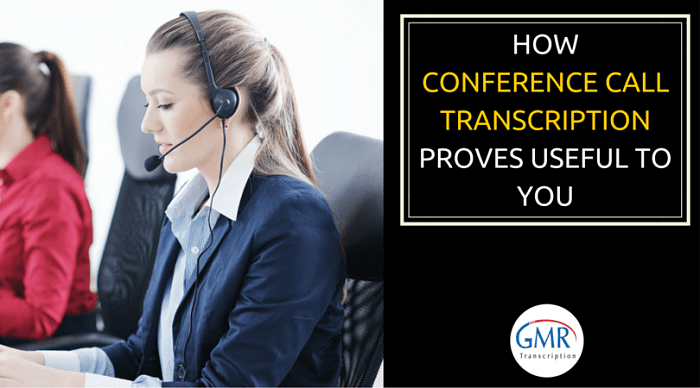 How Conference Call Transcription Proves Useful to You