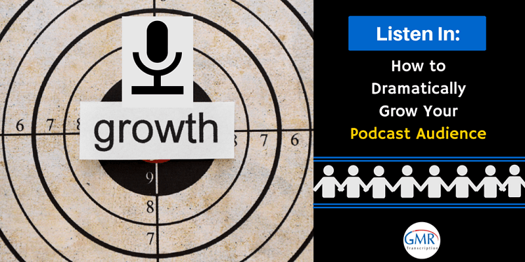 Listen In: How to Dramatically Grow Your Podcast Audience [Part -2]