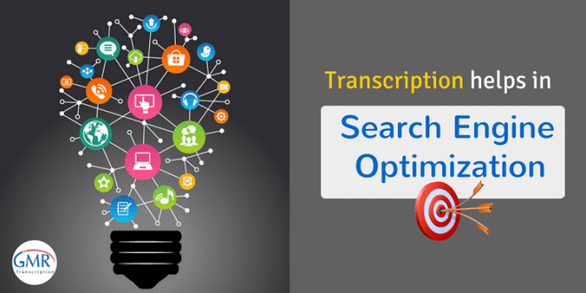 Transcription helps in SEO