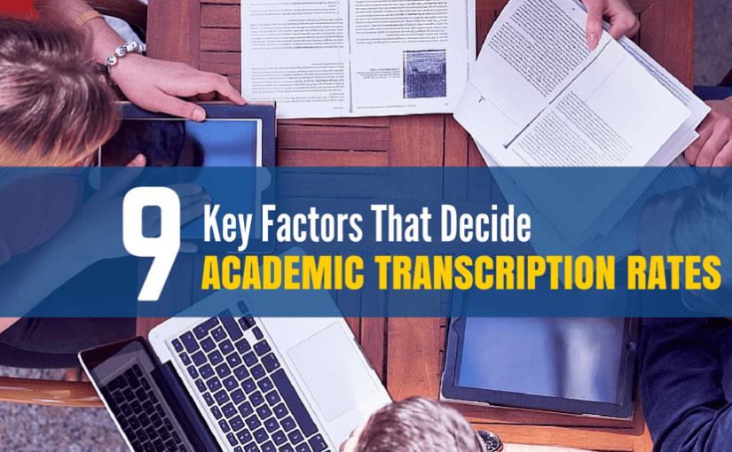 9 Key Factors That Decide Academic Transcription Rates