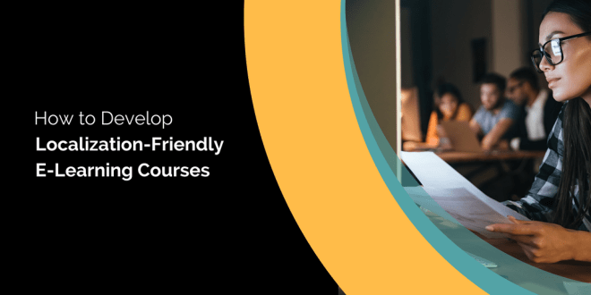 Develop Localization-Friendly E-Learning Courses