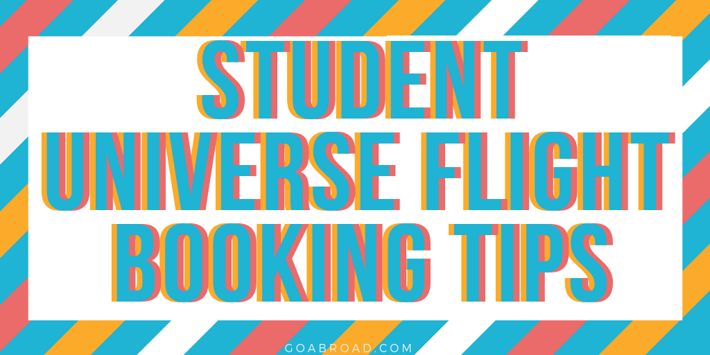 student universe flight booking tips from goabroad