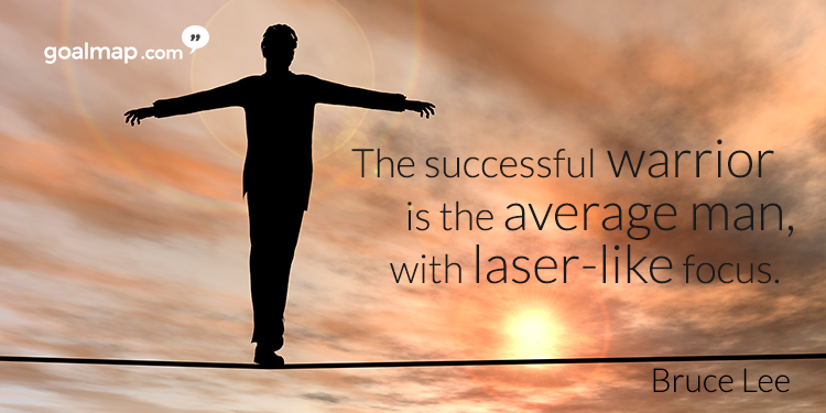 The successful warrior is the average man, with laser-like focus - Motivational quote