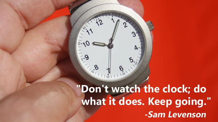dont-watch-the-clock; do-what-it-does-keep-going