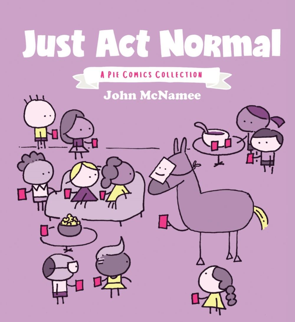 JUSTACTNORMAL_REFERENCE-001 ComicList Previews: JUST ACT NORMAL A PIE COMICS COLLECTION GN