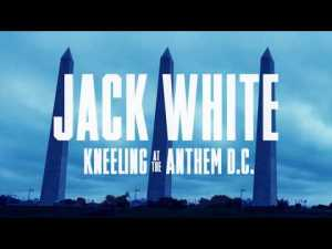 JACK-WHITE-TRAILER-300x225 Jack White: Kneeling At The Anthem D.C. Concert Poster