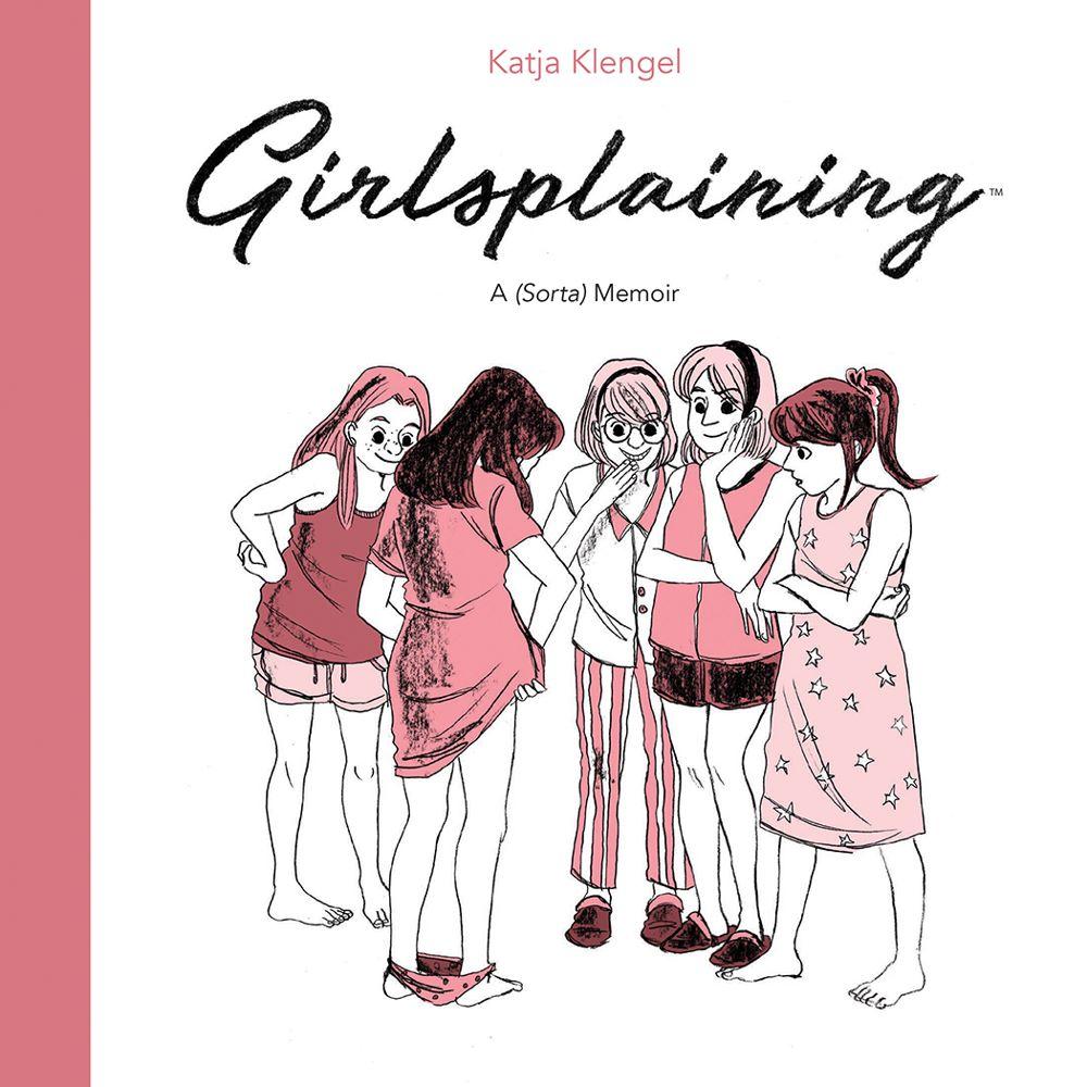 Girlsplaining_HC_Cover ComicList Previews: GIRLSPLAINING A SORTA MEMOIR HC
