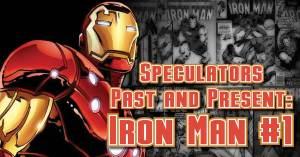 Speculators-past-and-present-300x157 Speculators Past and Present: Iron Man #1