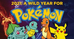 Wild-year-for-Poke-300x157 2021 Is a Wild Year for Pokémon-What to Expect