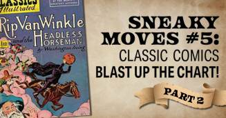 sneaky-moves-5-300x157 Sneaky Moves 5: Classic Comics Blast Up the Chart! Part 2!