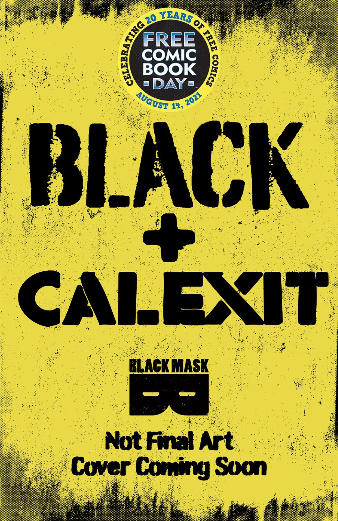 FCBD21_SILVER_Black-Mask_BLACK-CALEXIT- Complete Free Comic Book Day 2021 comic book line-up announced