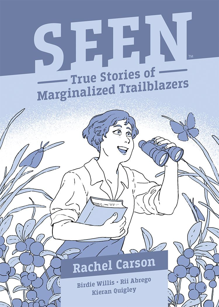 Seen_RachelCarson_OGN_SC_Cover ComicList Previews: SEEN TRUE STORIES OF MARGINALIZED TRAILBLAZERS VOLUME 2 RACHEL CARSON GN