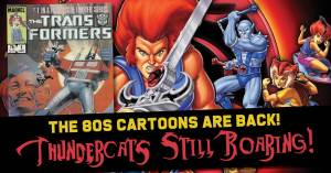 80s-Cartoons-300x157 The 80s Cartoons are back! Thundercats STILL Roaring!