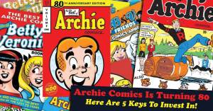 ARchie-300x157 Archie Comics Is Turning 80 -- Here Are 5 Keys To Invest In!