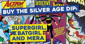 Silver-300x157 Buy the Silver Age Dip: Supergirl, Batgirl and Mera