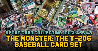 Sport-Card-300x157 Sport Card Collecting 101 Class #3 The Monster: The T-206 Baseball Card Set