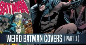050421D-300x157 Cover Story: My Top 10 Weird Batman Covers (Part 1)