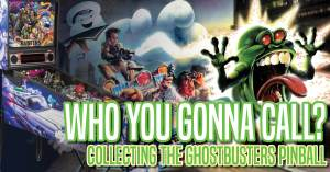 050421F-300x157 Who You Gonna Call? Collecting the Ghostbusters Pinball by Stern