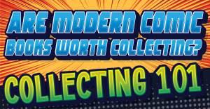 050521B_4-300x157 Are Modern Comic Books Worth Collecting?