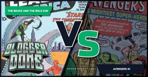051421C-300x157 Blogger Dome: Brave and the Bold #28 vs. Avengers #1