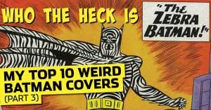 BM-300x157 Cover Story: My Top 10 Weird Batman Covers (Part 3)