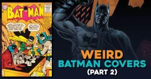 Batman-2-300x157 Cover Story: My Top 10 Weird Batman Covers (Part 2)