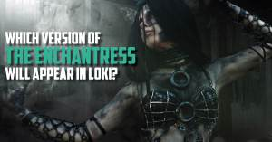 Loki-300x157 Which Version of the Enchantress Will Appear in Loki?