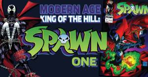 Modern-Age-300x157 Modern Age King of the Hill: Spawn #1