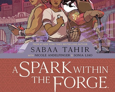 EmberAshes_SparkWithinForge_Cover_HC Second AN EMBER IN THE ASHES graphic novel arrives in 2022