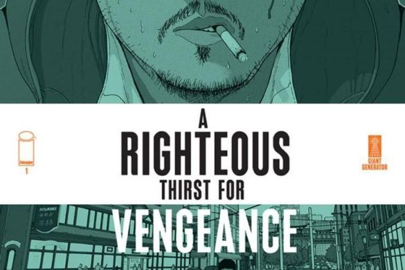 Righteous-Thirst-For-Vengeance-Comic-Cover_c6815a0147f8285e3b5042ebb3626151 First Look at A RIGHTEOUS THIRST FOR VENGEANCE #1 from Image Comics