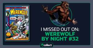 download-47-300x157 I Missed Out On: Werewolf By Night #32