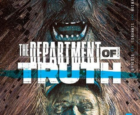 DeptofTruth-2ndP-10_c6815a0147f8285e3b5042ebb3626151 THE DEPARTMENT OF TRUTH honestly returns with six second printings