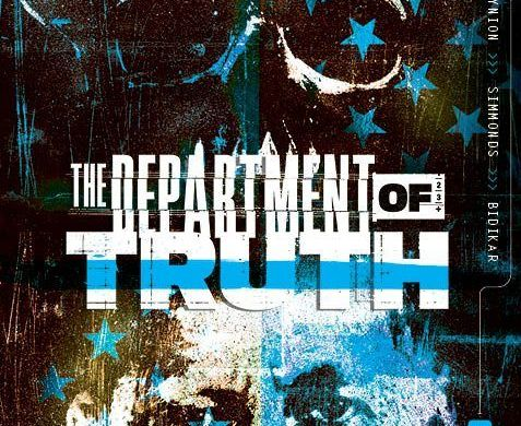 DeptofTruth-2ndP-12_c6815a0147f8285e3b5042ebb3626151 THE DEPARTMENT OF TRUTH honestly returns with six second printings