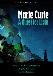 MARIE-CURIE_Cover_FPO_PRH-211x300 ComicList Previews: MARIE CURIE A QUEST FOR LIGHT TP