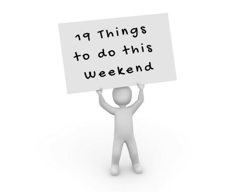 19 Things to do this weekend