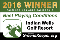2016 Best Playing Conditions for Palm Springs Area – Indian Wells Golf Resort