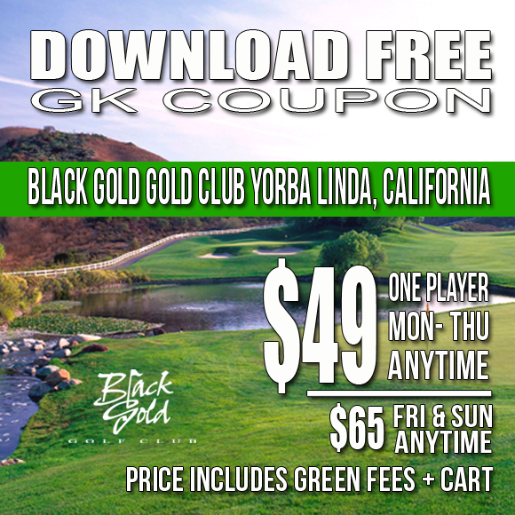 Black Gold Golf Club Yorba Linda California Golf Tee Time Special